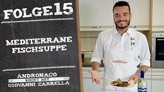 Andronaco kocht mit Giovanni Zarrella - Zuppetta di pesce   Mediterrane Fischsuppe - Folge 15
