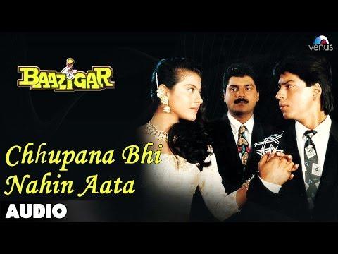 Baazigar: Chhupana Bhi Nahi Aata Full Audio Song | Shahrukh Khan | Kajol