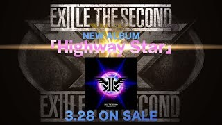 EXILE THE SECOND / 『Highway Star』(3月28日発売)LIVE SELECTION & MEGA MIX ダイジェスト映像