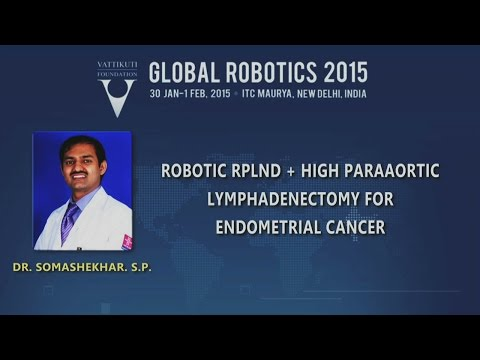 Dr Somashekhar: Robotic RPLND + High Paraaortic Lymphadenectomy for Endometrial Cancer