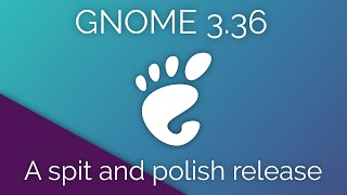 GNOME 3.36 - Speed and Polish, with an extension twist...