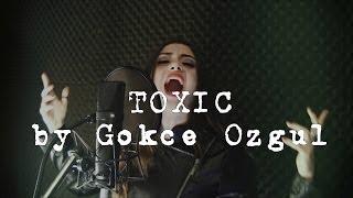 Gokce Ozgul - Toxic.mp3