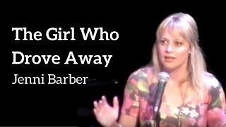 Jenni Barber - THE GIRL WHO DROVE AWAY (Kerrigan-Lowdermilk)