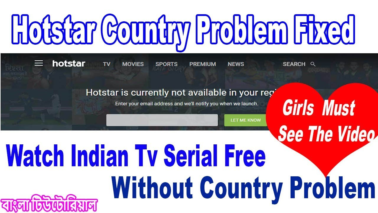 How to Watch Indian Serial on Hotstar in blocked Country on Computer