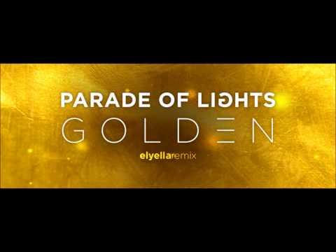 Parade of Lights- Golden (elyella Remix)