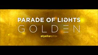 Parade of Lights- Golden (elyella Remix)