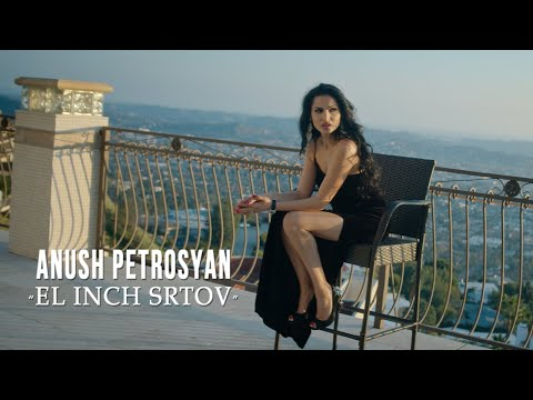 Anush Petrosyan - El Inch Srtov (NEW RELEASE 2020) (OFFICIAL VIDEO)