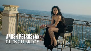 Download Anush Petrosyan - El Inch Srtov (NEW RELEASE 2020) (OFFICIAL VIDEO) Mp3 and Videos