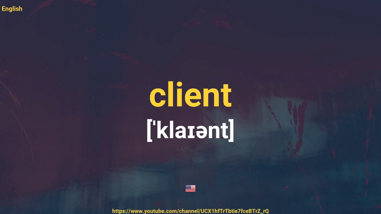 How To Pronounce Client - YouTube