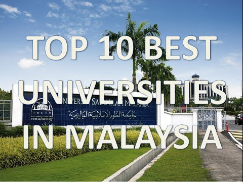 Top 10 Best Universities In Malaysia/Top 10 Universidades De Malasia