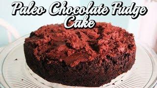 PALEO CHOCOLATE FUDGE CAKE   HEALTHY CAKE