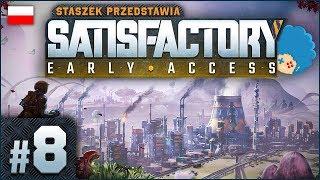 Satisfactory PL #8 | EA | Nocne harce #1 - elektrownie wunglowe