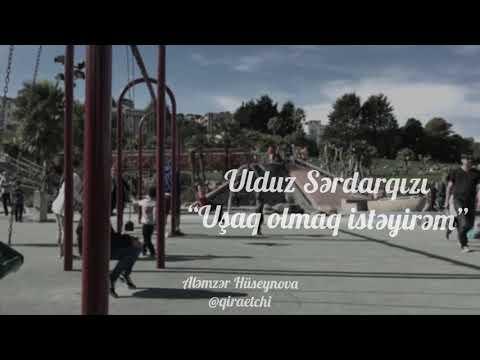 """Ulduz Sərdarqızı """"Uşaq olmaq istəyirəm"""" (Aləmzər Hüseynova)"""