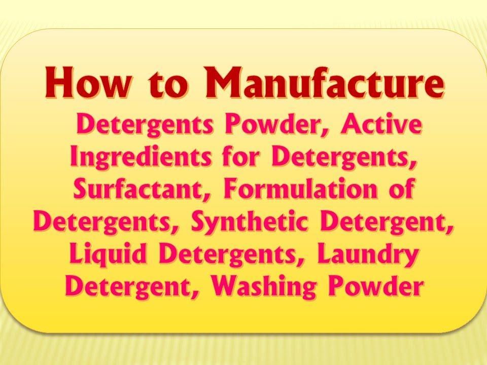 How to Manufacture Detergent Powder,Detergents Formulation,Synthetic  Detergent,Liquid Detergents
