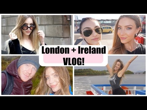 Exciting times in London & seeing old friends in Ireland | VLOG 1