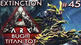 ARK EXTINCTION Deutsch BUG & Forest Titan TOT Ark: Extinction Deutsch German Gameplay #45