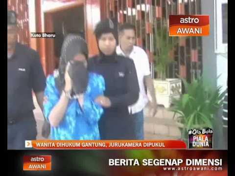 Wanita dihukum gantung, jurukamera dipukul