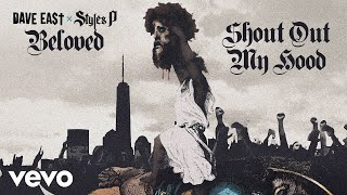 Dave East, Styles P - Shout Out My Hood (Audio)