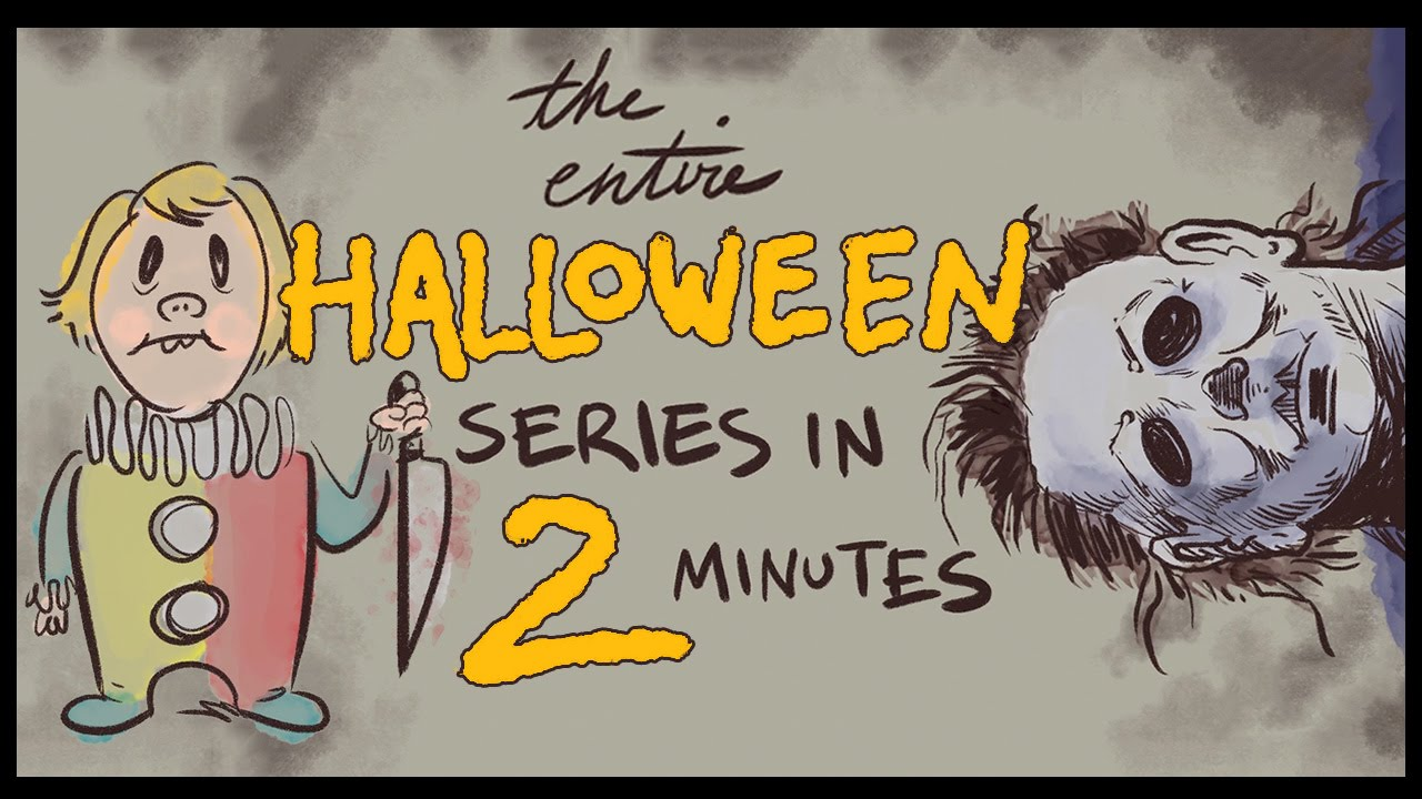 the entire halloween series in 2 minutes! - youtube