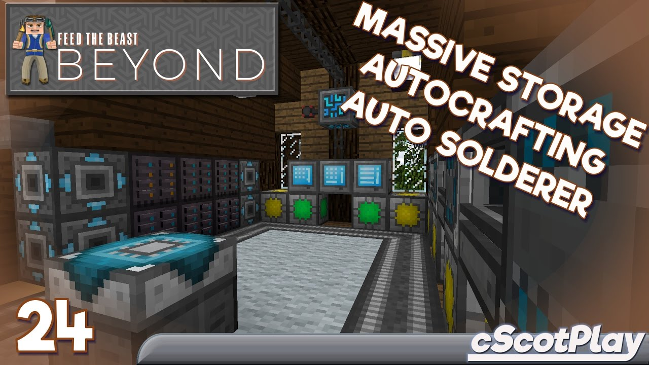FTB Beyond w/ cScot – Ep 24 : Refined Storage - Autocrafting