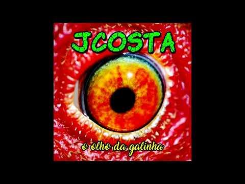 JCosta - O Olho Da Galinha [EP, 2019]