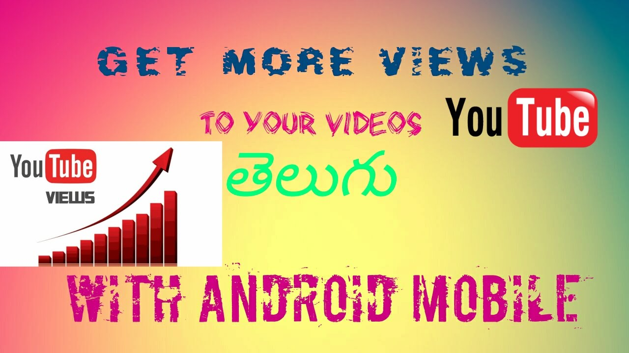 How To Increase Youtube Views By Using Android Mobile In Telugu