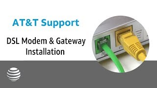 AT&T DSL Modem & Gateway Installation | AT&T