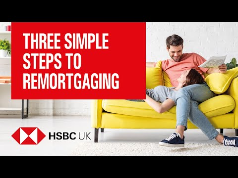 Three Simple Steps To Remortgaging | Mortgages Made Simple | Banking Products | HSBC UK