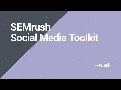 SEMrush Overview Series: Social Media toolkit