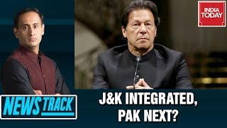 Imran's PoK Hypocrisy Exposed, Kashmir Integrated, Pak Next? | News Track With Rahul Kanwal