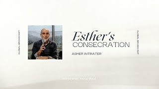 Esther's Consecration | Asher Intrater | Revive Israel Global Broadcast