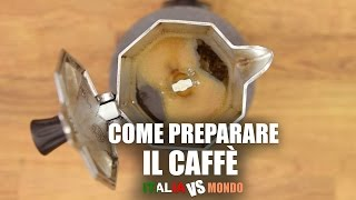 Come preparare il CAFFÉ - How to make coffee (Italia vs Mondo)
