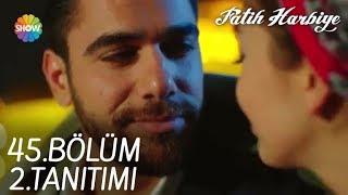 Fatih Harbiye 45. Bölüm 2. Tanıtımı