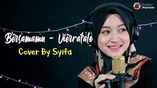 BERSAMAMU - VIERRA   COVER BY SYIFA AZIZAH