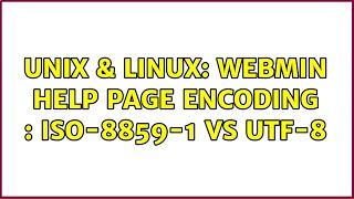 Unix & Linux: Webmin help page encoding : iso-8859-1 vs utf-8