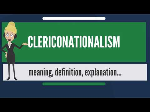 What is CLERICO-NATIONALISM? What does CLERICO-NATIONALISM mean? CLERICO-NATIONALISM meaning