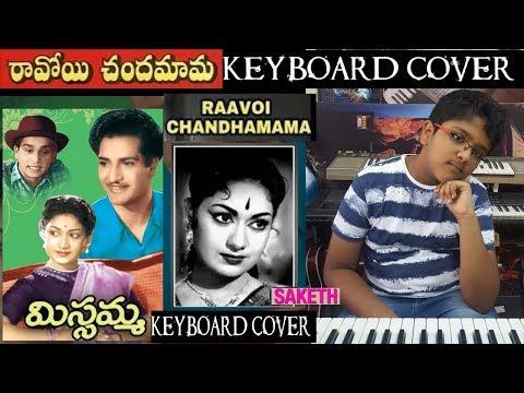 raavoyi chandamamafrom missamma keyboard cover by saketh