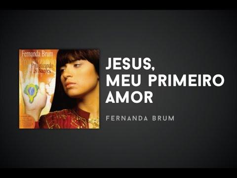 musica gratis fernanda brum jesus meu primeiro amor