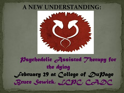 Psychedelic Assisted Therapy for the Dying - College of DuPage