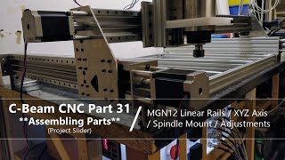 #31 Assembling Aluminium CNC Machine #31 / MGN12 Linear Rails / XYZ Axis / Spindle Mount