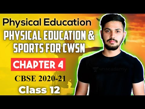 Physical Education & Sports for CWSN | Unit 4 | Physical Education | Class 12 CBSE 2020-21