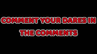 ROBLOX DARE VIDEO? l COMMENT YOUR DARES IN THE COMMENTS