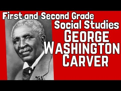 George Washington Carver | First and Second Grade Social Studies Lesson