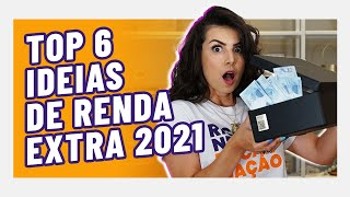 GANHE 100 REAIS POR DIA! TOP 6 IDEIAS DE RENDA EXTRA QUE VÃO BOMBAR EM 2021!