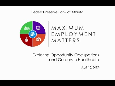 Maximum Employment Matters: Exploring Opportunity Occupations and Careers in Healthcare