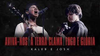 Kaleb e Josh - Aviva-nos / A Terra Clama / Fogo e Glória (Vídeo Oficial)