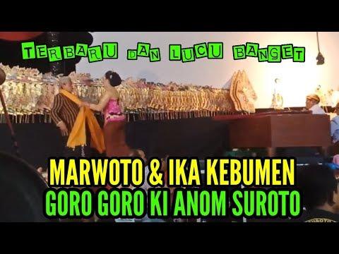 GORO GORO KI ANOM SUROTO LAWAK Marwoto Ika Kebumen