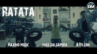"Attilson & Maximo Music ft Max Salsapura ""Ratata"""