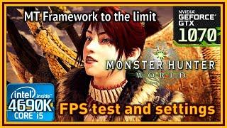 Monster Hunter World PC - i5 4690K & GTX 1070 - FPS Test and Settings