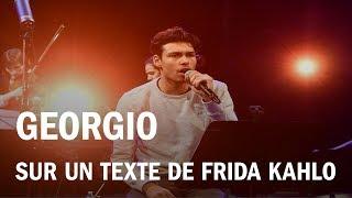 "Georgio interprète ""Ma nuit est un coeur qui bat"" de Frida Kahlo"